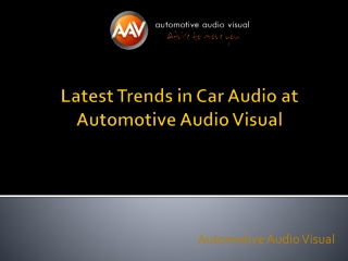 Latest Trends in Car Audio at Automotive Audio Visual