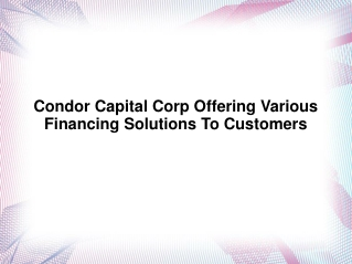 Condor Capital Corp offering various financing solutions