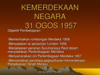 KEMERDEKAAN NEGARA  31 OGOS 1957