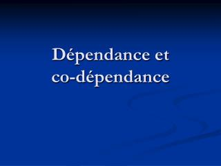 D pendance et  co-d pendance