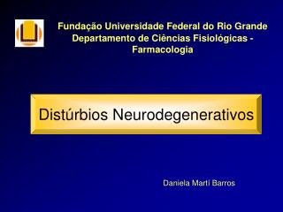 Funda  o Universidade Federal do Rio Grande  Departamento de Ci ncias Fisiol gicas -  Farmacologia