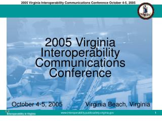 2005 Virginia Interoperability Communications Conference