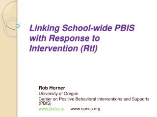 Linking School-wide PBIS with Response to Intervention RtI
