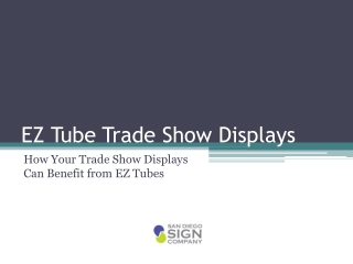 How Your Trade Show Displays Can Benefit from EZ Tubes