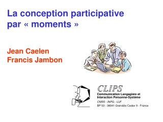 La conception participative  par   moments     Jean Caelen Francis Jambon