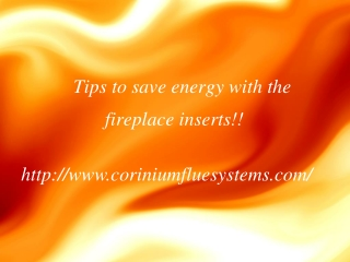 Tips to save energy with the fireplace inserts!!