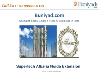 Supertech Albaria Noida Extension | Call 9999011115