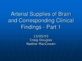 Arterial Supplies of Brain and Corresponding Clinical Findings - Part 1