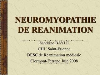 NEUROMYOPATHIE DE REANIMATION