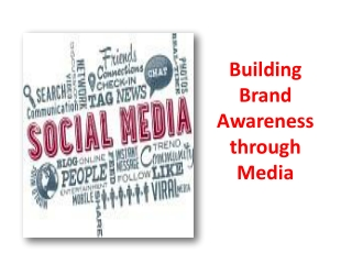 Building Brand Awareness through Media