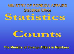 The Ministry of Foreign Affairs in Numbers