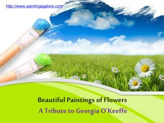 a tribute to georgia o'keeffe:  master of flower paintings