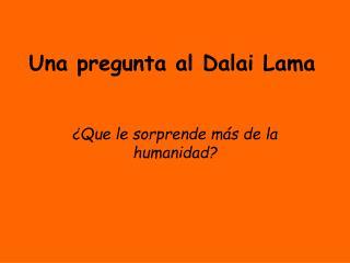 Una pregunta al Dalai Lama