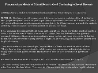 pan american metals of miami reports gold continuing to brea