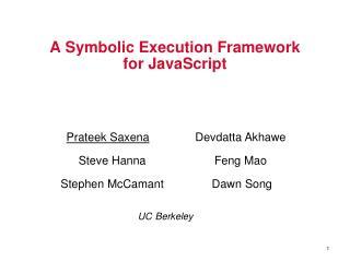 A Symbolic Execution Framework  for JavaScript