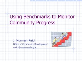 Using Benchmarks to Monitor Community Progress