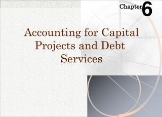 Accounting for Capital Projects and Debt  Services