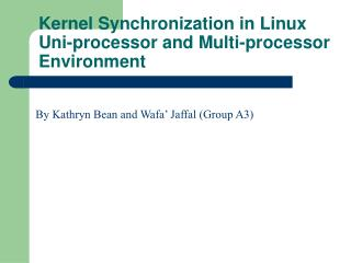 Kernel Synchronization in Linux Uni-processor and Multi-processor Environment