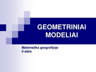 GEOMETRINIAI MODELIAI