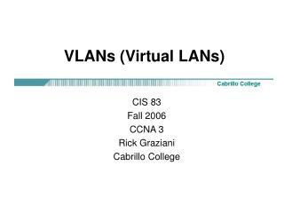 VLANs Virtual LANs