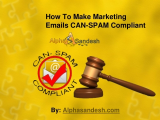 How To Make Marketing Emails CAN-SPAM Compliant