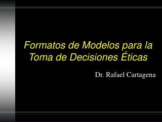 Formatos de Modelos para la Toma de Decisiones  ticas