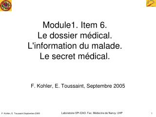 Module1. Item 6. Le dossier m dical.  Linformation du malade.  Le secret m dical.