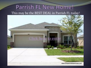 parrish fl new home! this may be the best deal in parrish fl