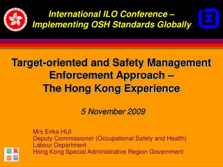 Target-oriented and Safety Management Enforcement Approach    The Hong Kong Experience    5 November 2009
