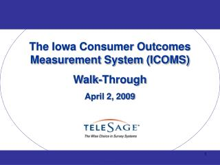 The Iowa Consumer Outcomes Measurement System ICOMS  Walk-Through April 2, 2009