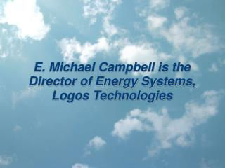 E. Michael Campbell - Nuclear Scientist