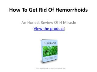 how to get rid of hemorrhoids - hemorrhoid miracle (h miracl