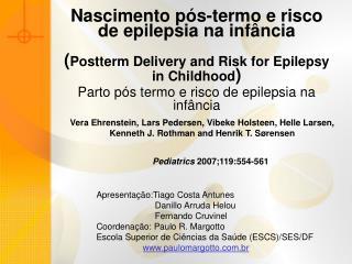 Nascimento p s-termo e risco de epilepsia na inf ncia  Postterm Delivery and Risk for Epilepsy in Childhood