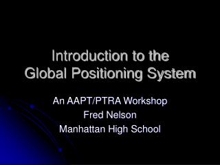 Introduction to the  Global Positioning System