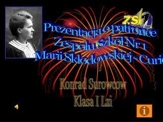 Prezentacja o patronce Zespolu Szk l Nr 1 Marii Sklodowskiej - Curie