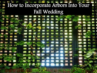 How to Incorporate Arbors Into Your Fall Wedding