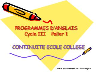 PROGRAMMES D ANGLAIS Cycle III    Palier 1