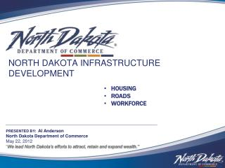 NORTH DAKOTA INFRASTRUCTURE DEVELOPMENT