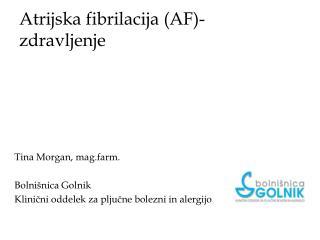 Atrijska fibrilacija AF- zdravljenje