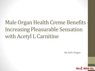 Male Organ Health Creme Benefits -Pleasurable Sensation