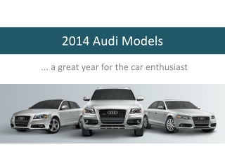2014 Audi Models�a great year for the car enthusiast