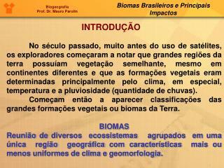 Biogeografia  Prof. Dr. Mauro Parolin