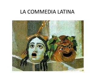 LA COMMEDIA LATINA