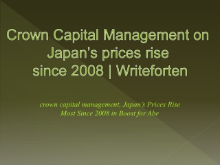 Crown Capital Management on Japan's prices rise since 2008 |