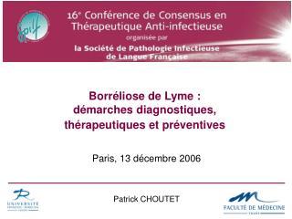 Borr liose de Lyme : d marches diagnostiques, th rapeutiques et pr ventives
