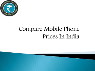 Compare Mobile Phone Prices In India