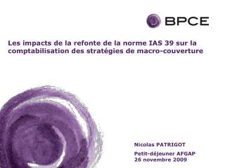 Les impacts de la refonte de la norme IAS 39 sur la comptabilisation des strat gies de macro-couverture