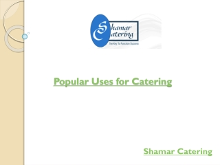 Popular Uses for Catering