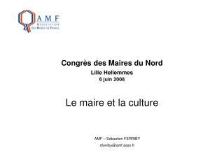 Congr s des Maires du Nord Lille Hellemmes  6 juin 2008