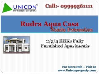 Rudra Aqua Casa - Call 09999561111 - Rudra Noida Extension